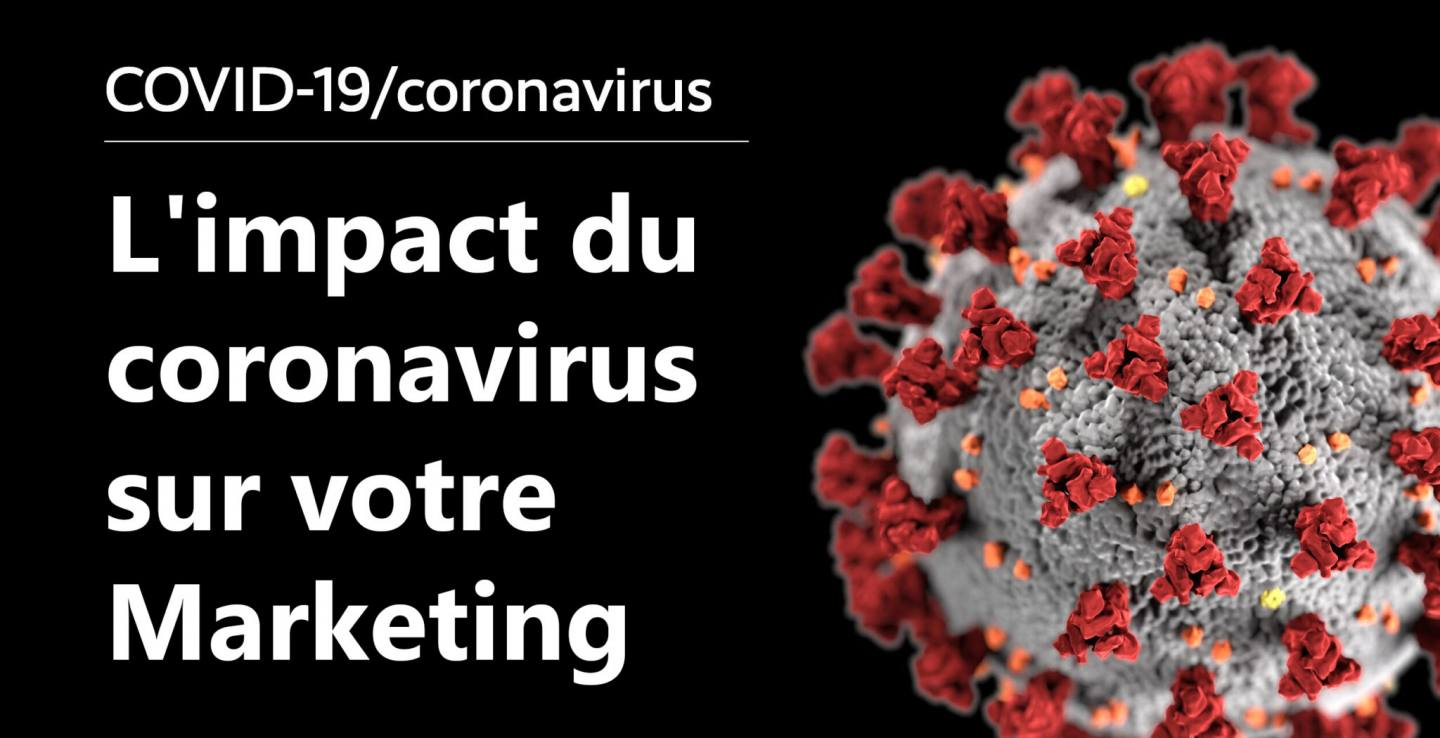 L'impact du Coronavirus (Covid-19) sur votre marketing