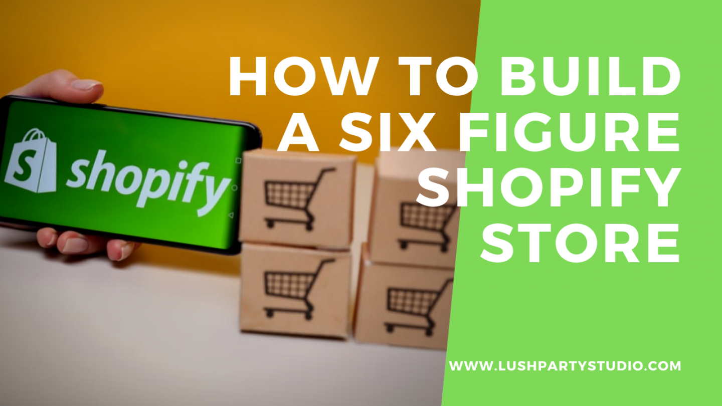How to build a six figure shopify store